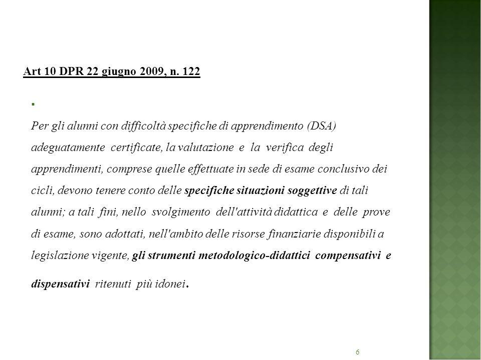 27 Alcune considerazioni conclusive La valutazione degli apprendimenti degli alunni con Dsa è tuttora un problema aperto data la recente attenzione al problema da parte del sistema scolastico italiano.