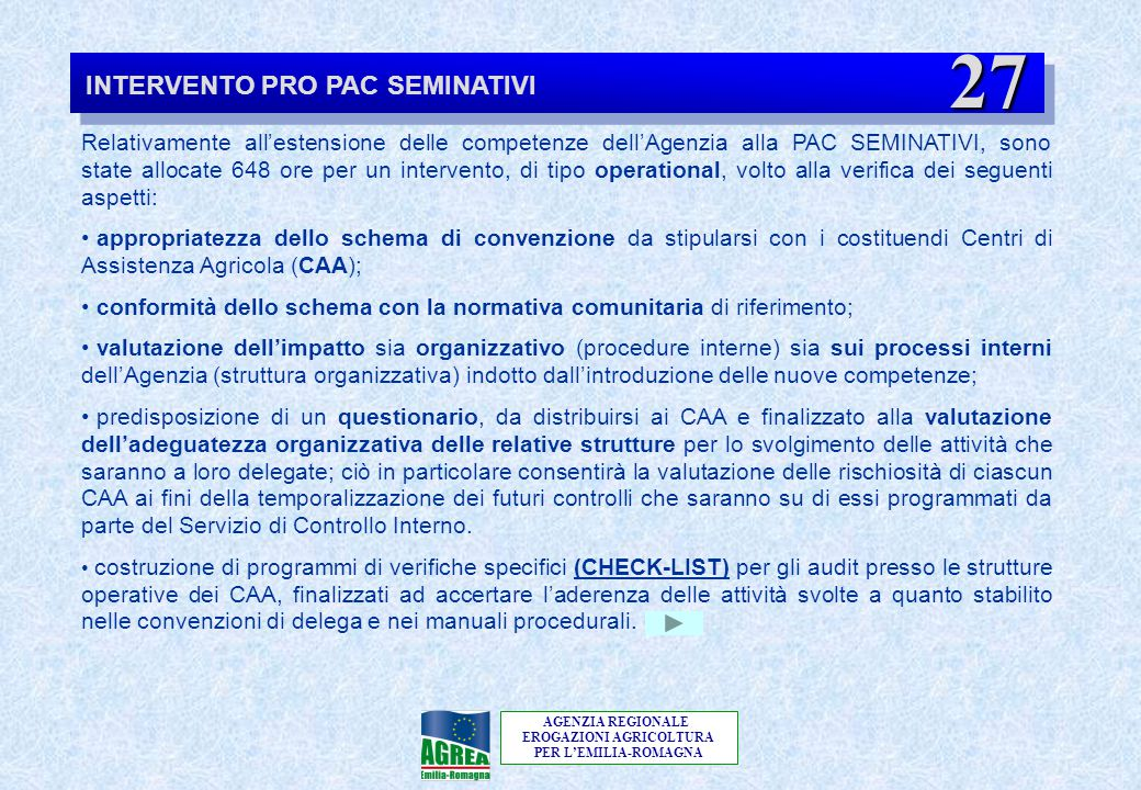 AGENZIA REGIONALE EROGAZIONI AGRICOLTURA PER L'EMILIA-ROMAGNA INTERVENTO PRO PAC SEMINATIVI Relativamente all'estensione delle competenze dell'Agenzia