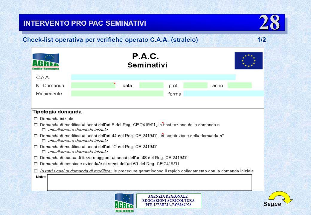 AGENZIA REGIONALE EROGAZIONI AGRICOLTURA PER L'EMILIA-ROMAGNA Segue Check-list operativa per verifiche operato C.A.A. (stralcio) 1/2 INTERVENTO PRO PA
