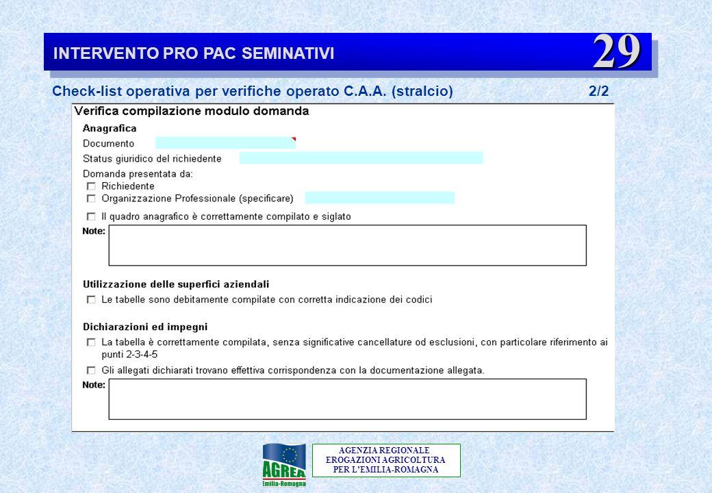 AGENZIA REGIONALE EROGAZIONI AGRICOLTURA PER L'EMILIA-ROMAGNA Check-list operativa per verifiche operato C.A.A. (stralcio) 2/2 INTERVENTO PRO PAC SEMI