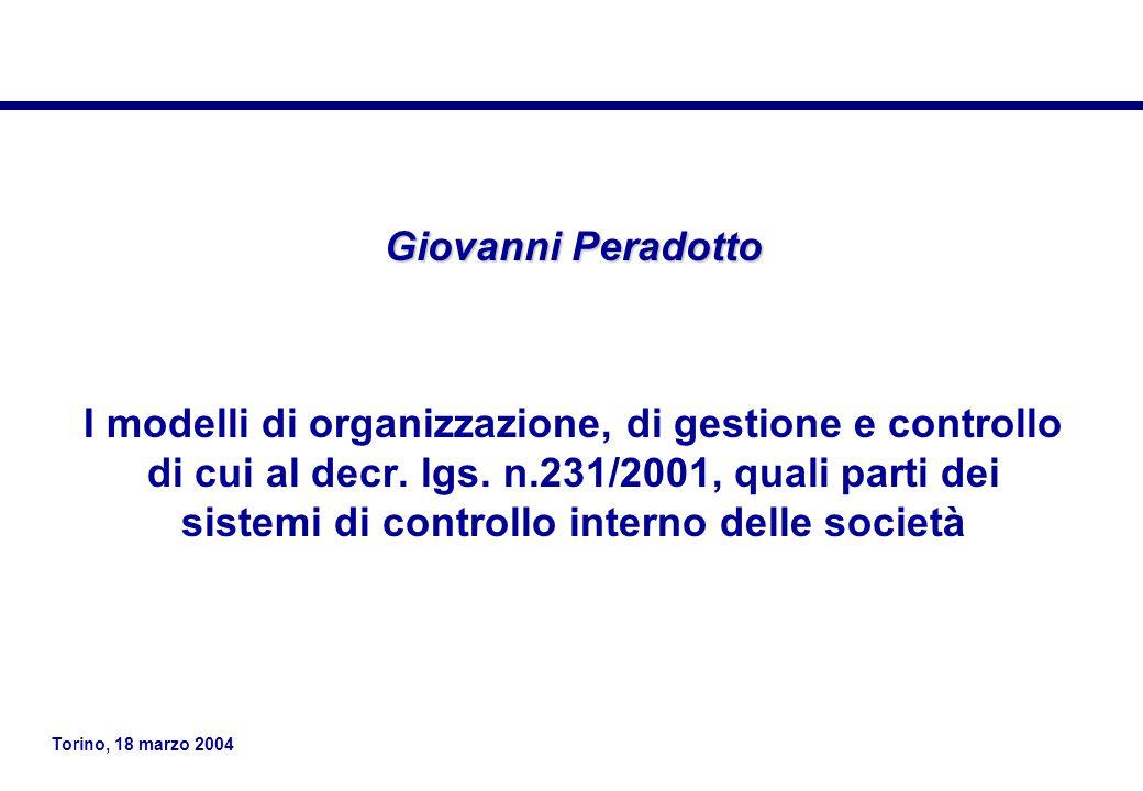 Torino, 18 marzo 2004 Le costruzioni giuridiche (sistema di accertamento delle responsabilità – sistema di applicazione delle sanzioni) si fondano sul tratto organizzativo degli enti e società.