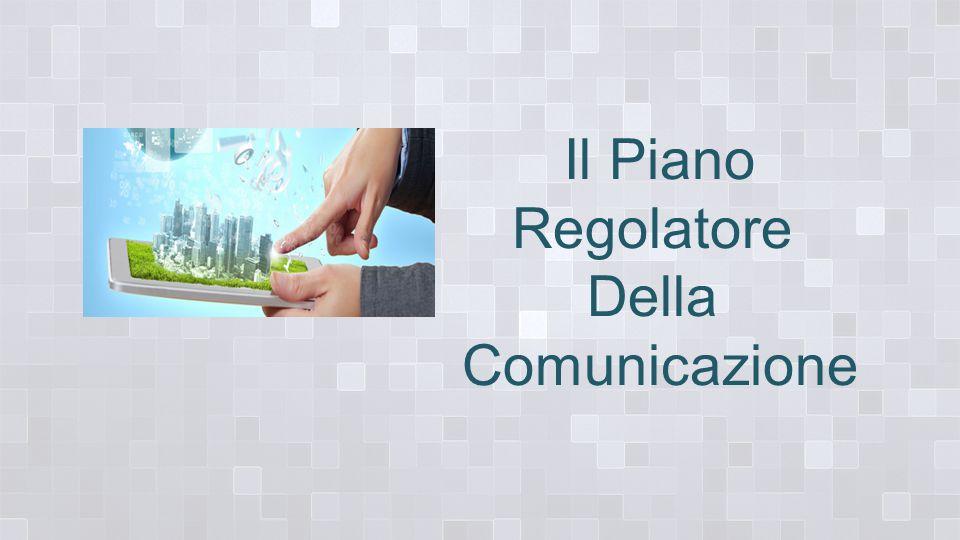 Il Piano Regolatore Della Comunicazione