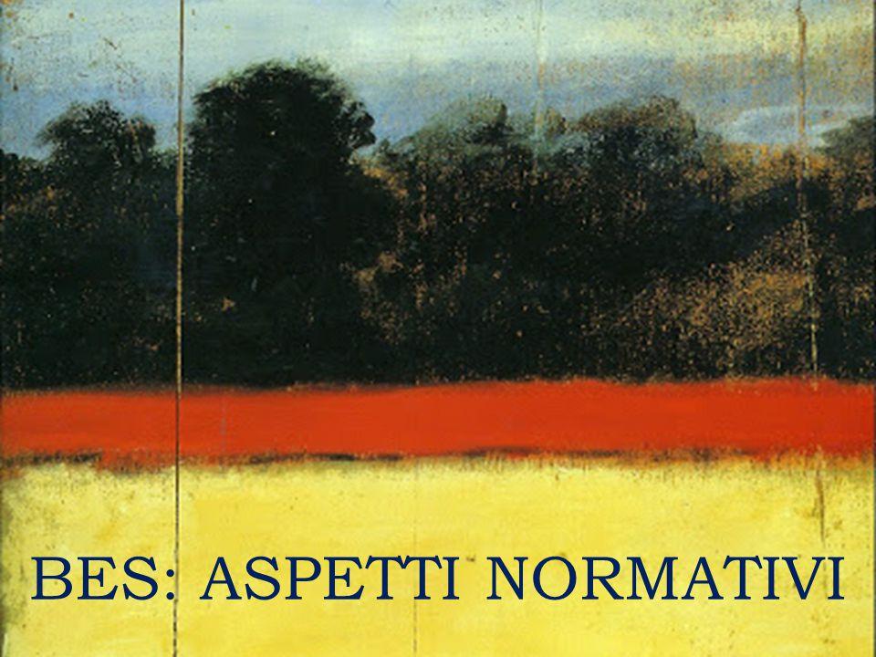 BES: ASPETTI NORMATIVI