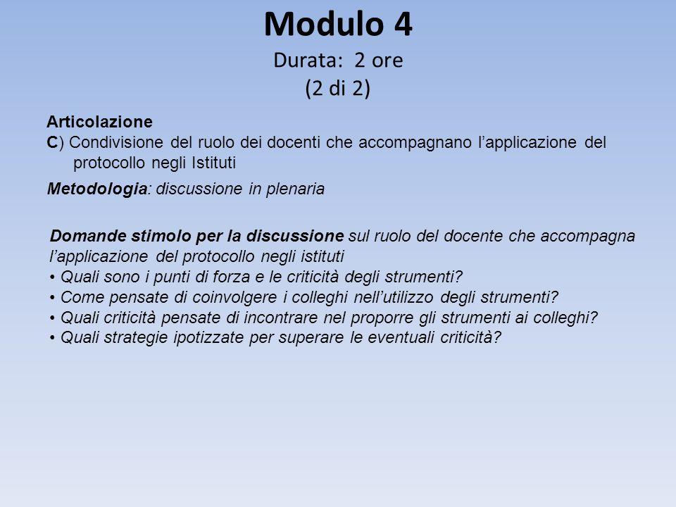 Modulo 4 Durata: 2 ore (2 di 2) Articolazione C) Condivisione del ruolo dei docenti che accompagnano l'applicazione del protocollo negli Istituti Meto