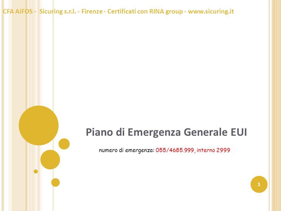 Piano di Emergenza Generale EUI CFA AiFOS - Sicuring s.r.l. - Firenze - Certificati con RINA group - www.sicuring.it 1 numero di emergenza: 055/4685.9