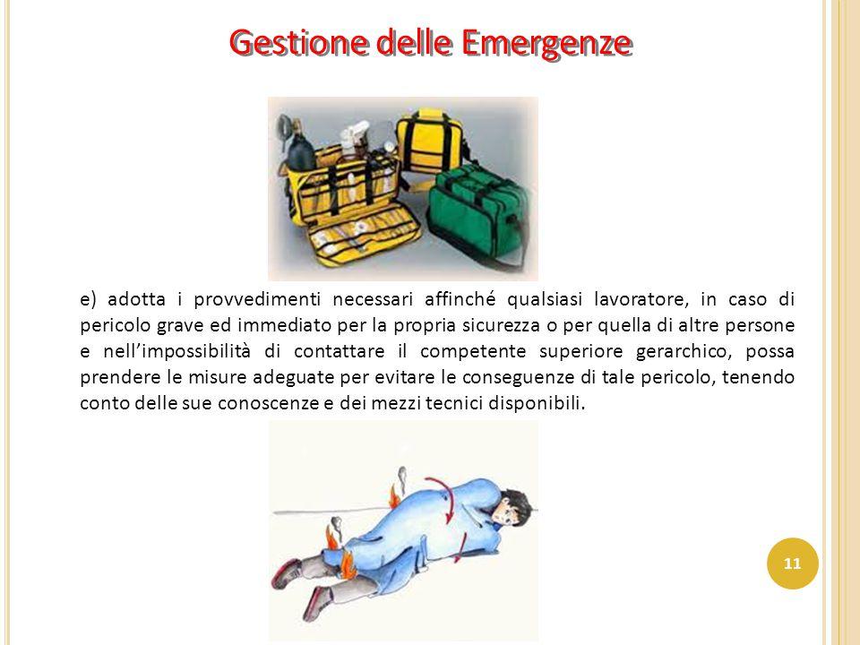 e) adotta i provvedimenti necessari affinché qualsiasi lavoratore, in caso di pericolo grave ed immediato per la propria sicurezza o per quella di alt