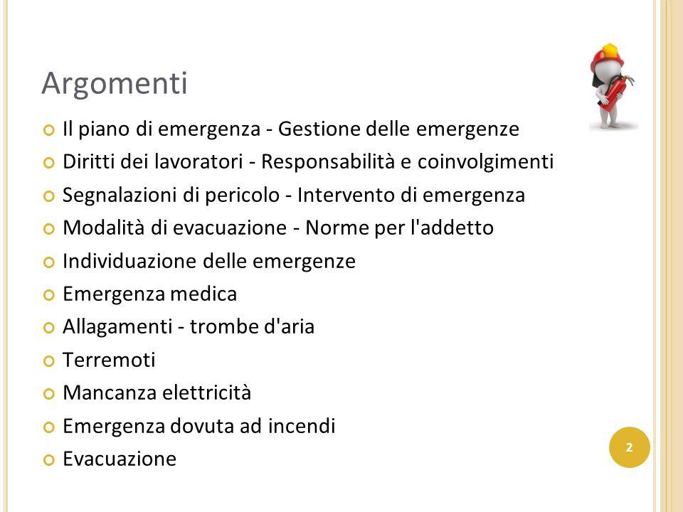 2 Il piano di emergenza - Gestione delle emergenze Diritti dei lavoratori - Responsabilità e coinvolgimenti Segnalazioni di pericolo - Intervento di e