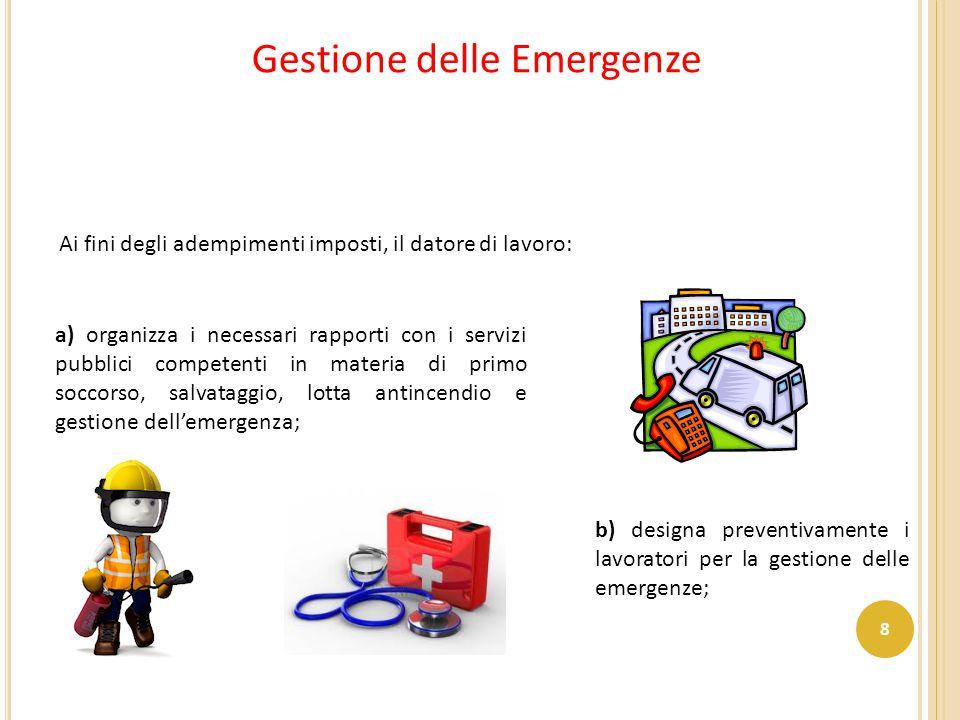 Ai fini degli adempimenti imposti, il datore di lavoro: a) organizza i necessari rapporti con i servizi pubblici competenti in materia di primo soccor