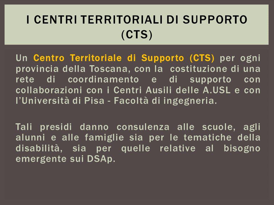Un Centro Territoriale di Supporto (CTS) per ogni provincia della Toscana, con la costituzione di una rete di coordinamento e di supporto con collabor