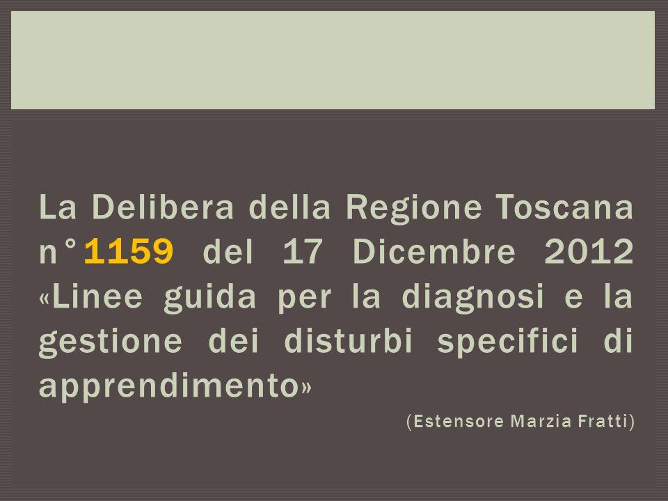 La Delibera della Regione Toscana n°1159 del 17 Dicembre 2012 «Linee guida per la diagnosi e la gestione dei disturbi specifici di apprendimento» (Est