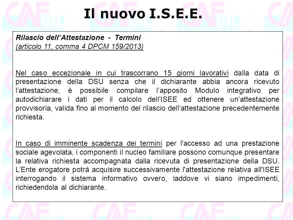 Rilascio dell'Attestazione - Termini (articolo 11, comma 4 DPCM 159/2013) Nel caso eccezionale in cui trascorrano 15 giorni lavorativi dalla data di p