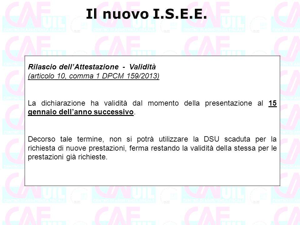 Rilascio dell'Attestazione - Validità (articolo 10, comma 1 DPCM 159/2013) La dichiarazione ha validità dal momento della presentazione al 15 gennaio