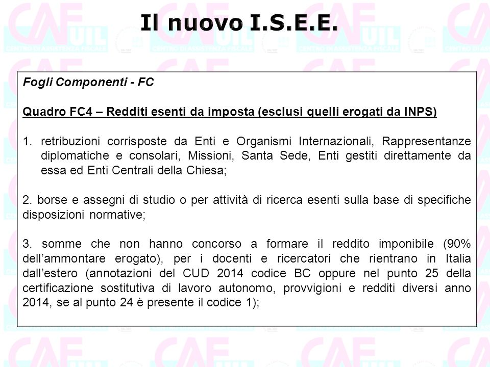 Fogli Componenti - FC Quadro FC4 – Redditi esenti da imposta (esclusi quelli erogati da INPS) 1.retribuzioni corrisposte da Enti e Organismi Internazi