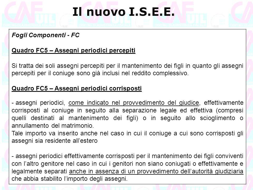 Fogli Componenti - FC Quadro FC5 – Assegni periodici percepiti Si tratta dei soli assegni percepiti per il mantenimento dei figli in quanto gli assegn