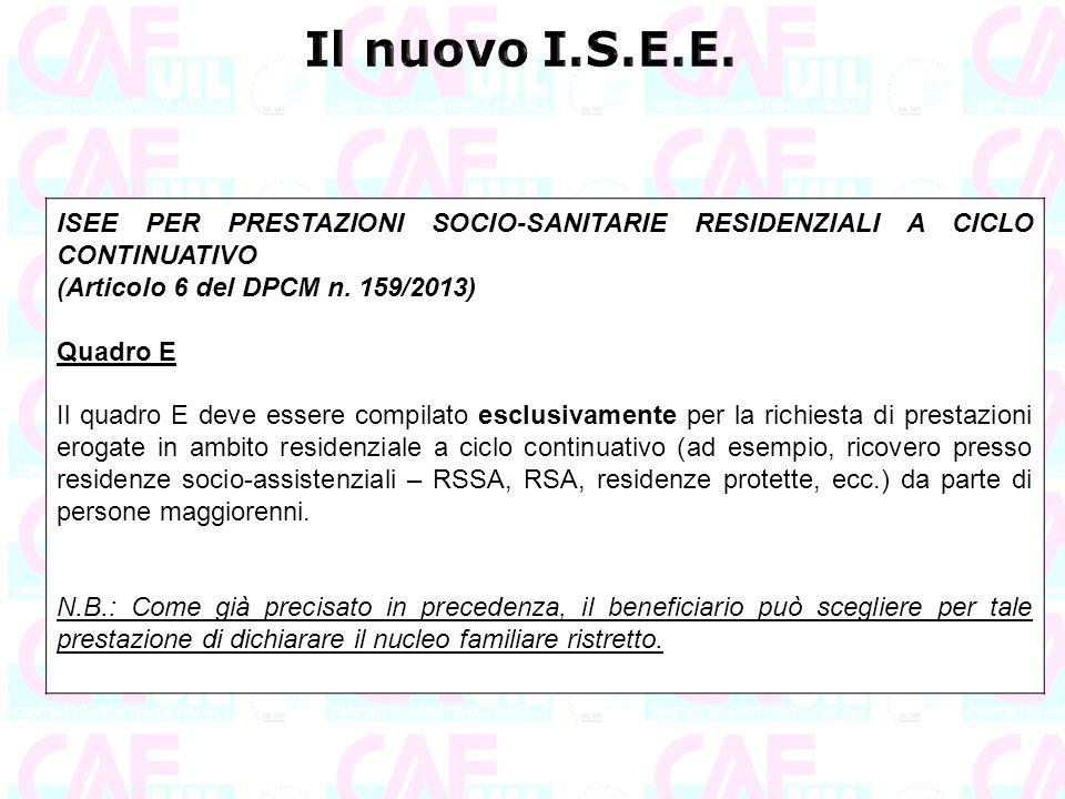 ISEE PER PRESTAZIONI SOCIO-SANITARIE RESIDENZIALI A CICLO CONTINUATIVO (Articolo 6 del DPCM n. 159/2013) Quadro E Il quadro E deve essere compilato es
