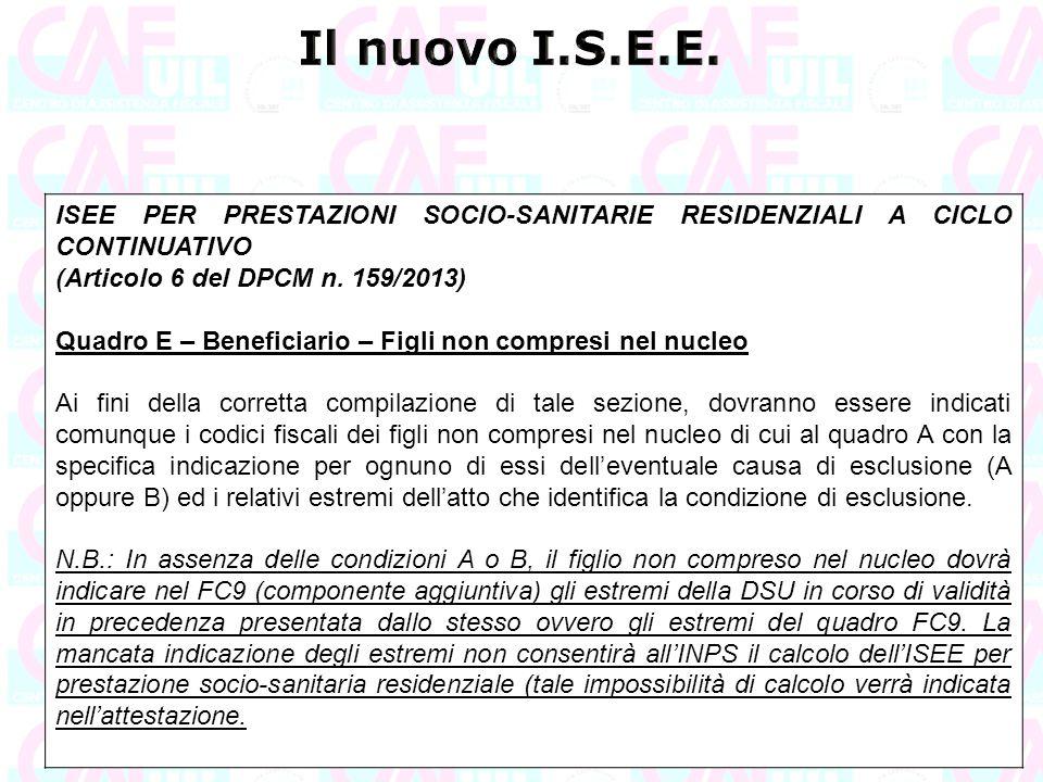 ISEE PER PRESTAZIONI SOCIO-SANITARIE RESIDENZIALI A CICLO CONTINUATIVO (Articolo 6 del DPCM n. 159/2013) Quadro E – Beneficiario – Figli non compresi