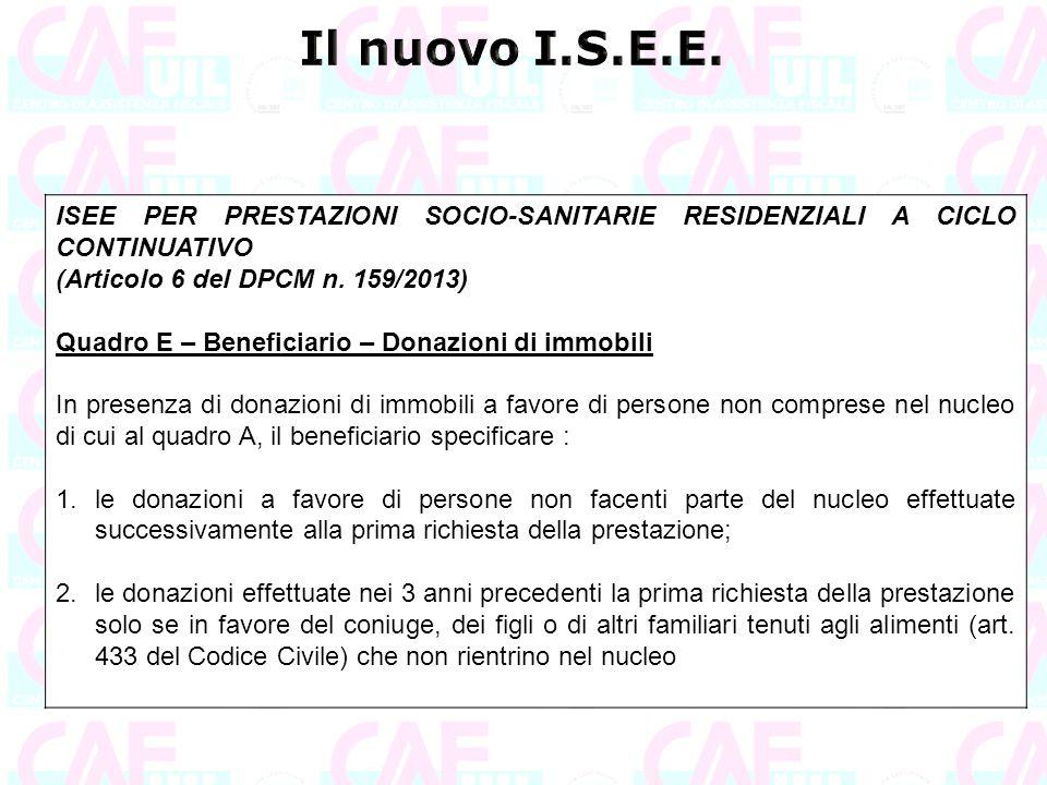 ISEE PER PRESTAZIONI SOCIO-SANITARIE RESIDENZIALI A CICLO CONTINUATIVO (Articolo 6 del DPCM n. 159/2013) Quadro E – Beneficiario – Donazioni di immobi