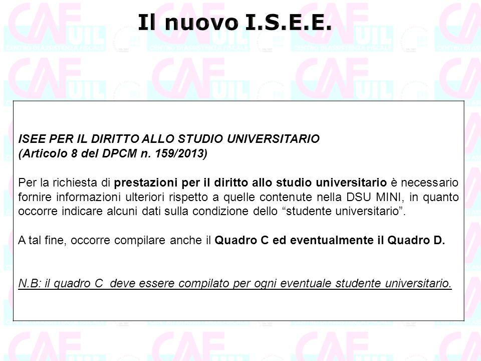 ISEE PER IL DIRITTO ALLO STUDIO UNIVERSITARIO (Articolo 8 del DPCM n. 159/2013) Per la richiesta di prestazioni per il diritto allo studio universitar