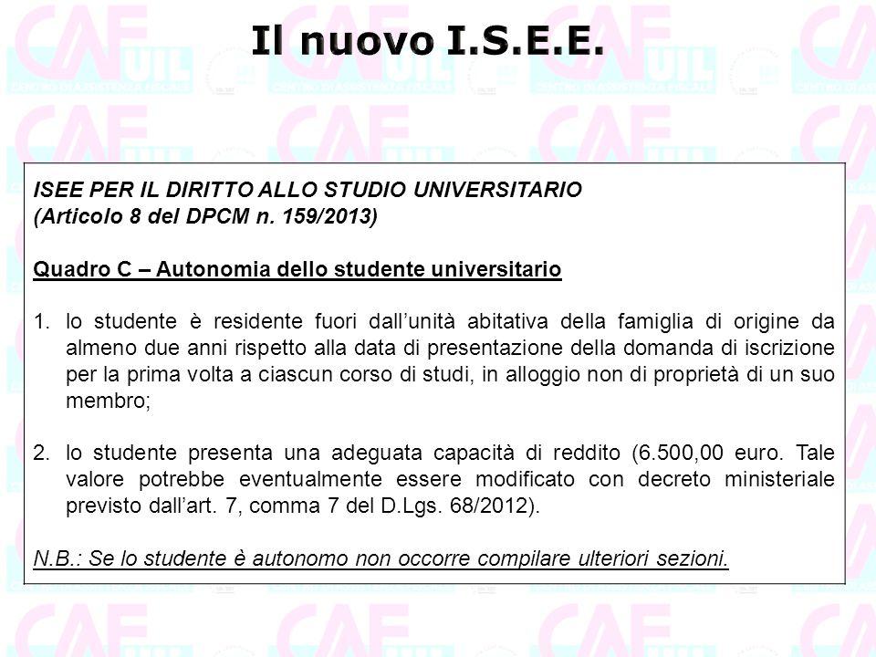 ISEE PER IL DIRITTO ALLO STUDIO UNIVERSITARIO (Articolo 8 del DPCM n. 159/2013) Quadro C – Autonomia dello studente universitario 1.lo studente è resi