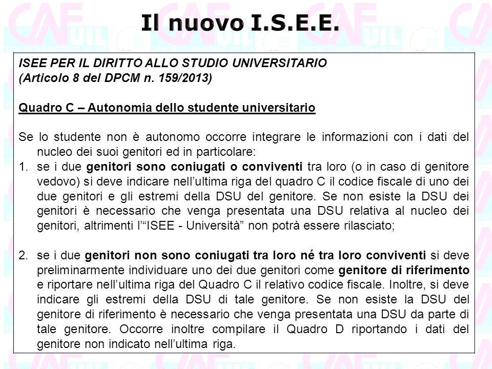 ISEE PER IL DIRITTO ALLO STUDIO UNIVERSITARIO (Articolo 8 del DPCM n. 159/2013) Quadro C – Autonomia dello studente universitario Se lo studente non è