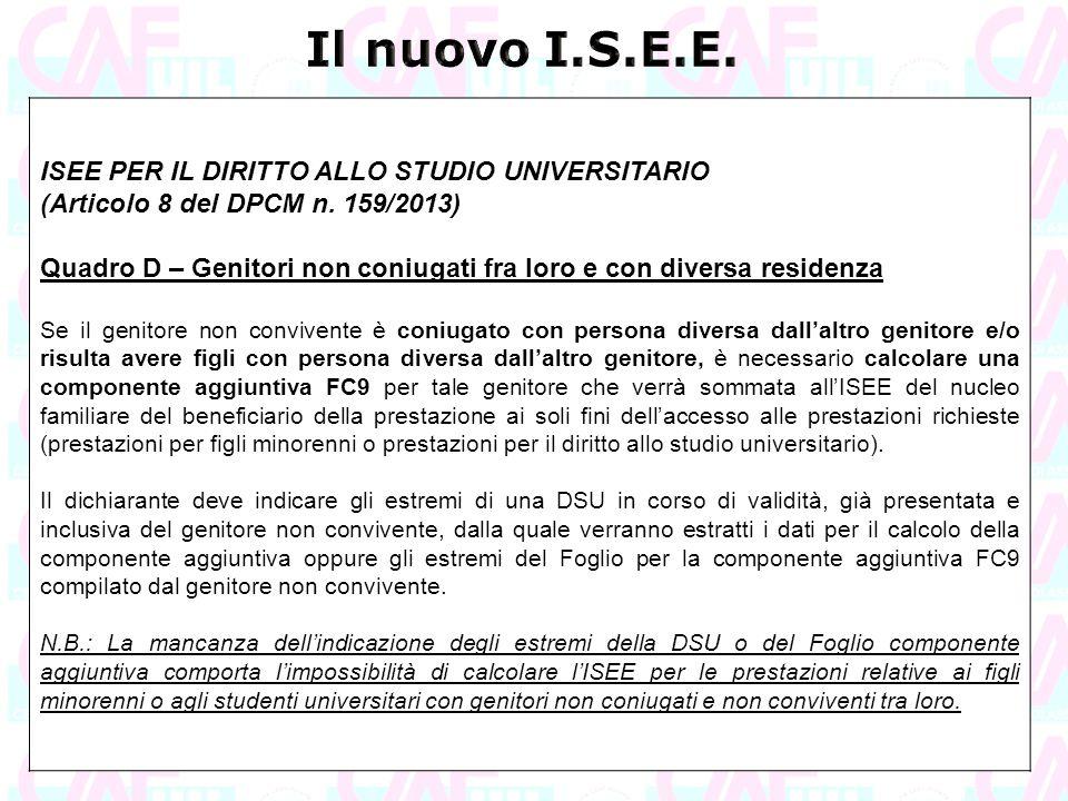 ISEE PER IL DIRITTO ALLO STUDIO UNIVERSITARIO (Articolo 8 del DPCM n. 159/2013) Quadro D – Genitori non coniugati fra loro e con diversa residenza Se