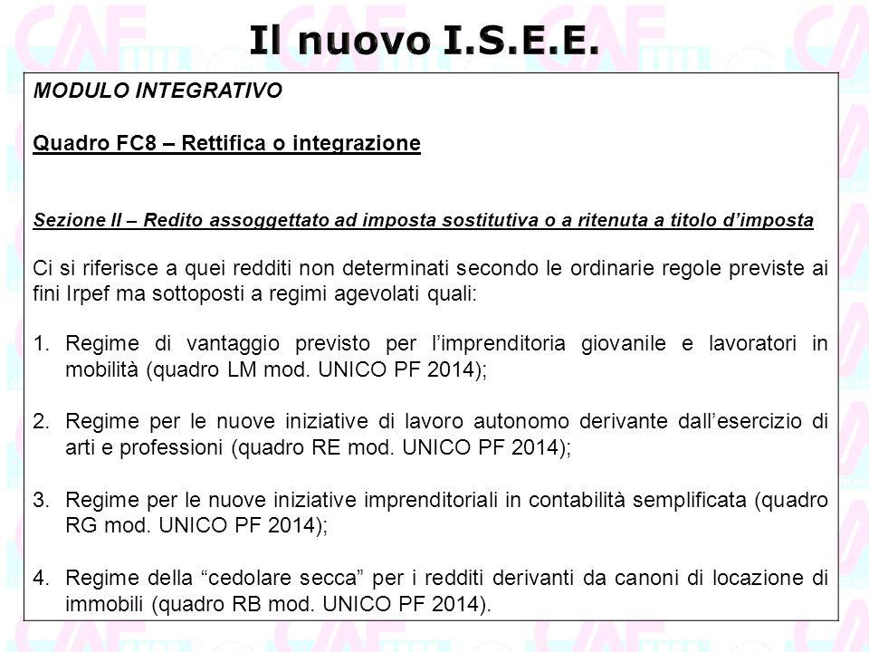 MODULO INTEGRATIVO Quadro FC8 – Rettifica o integrazione Sezione II – Redito assoggettato ad imposta sostitutiva o a ritenuta a titolo d'imposta Ci si