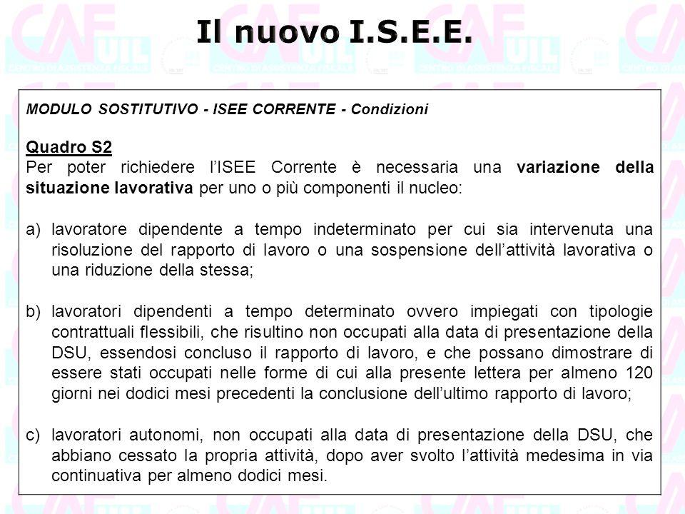 MODULO SOSTITUTIVO - ISEE CORRENTE - Condizioni Quadro S2 Per poter richiedere l'ISEE Corrente è necessaria una variazione della situazione lavorativa