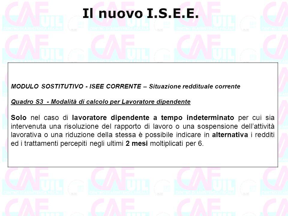 MODULO SOSTITUTIVO - ISEE CORRENTE – Situazione reddituale corrente Quadro S3 - Modalità di calcolo per Lavoratore dipendente Solo nel caso di lavorat