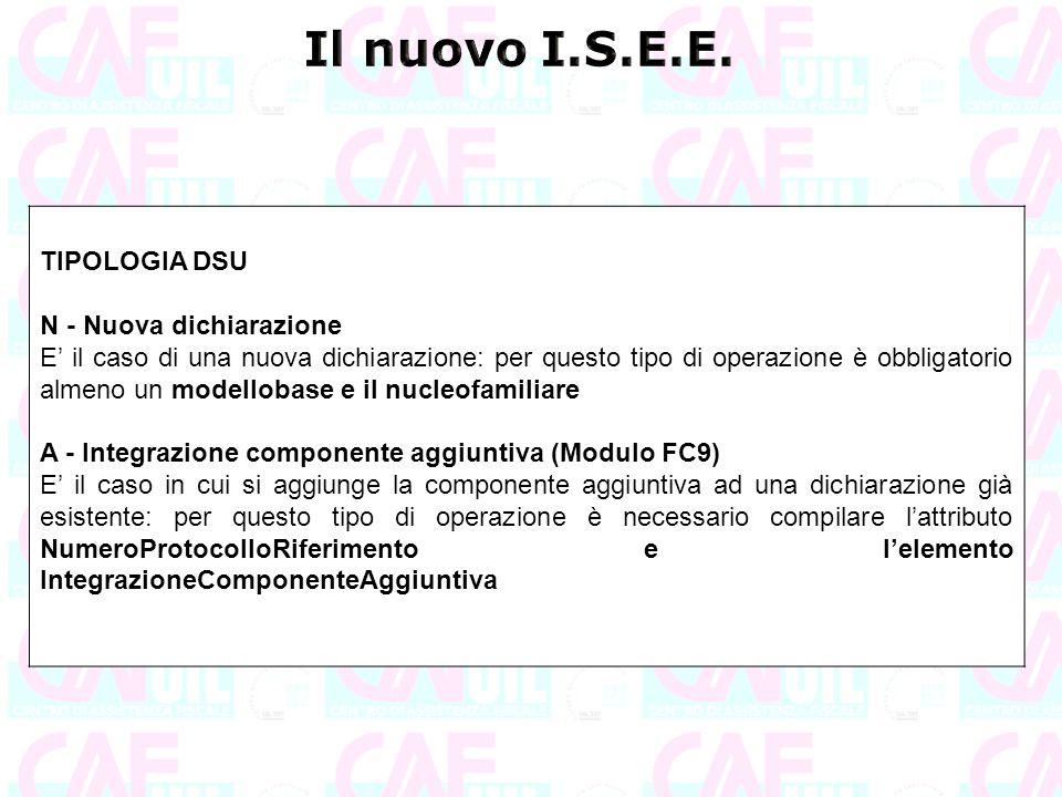 TIPOLOGIA DSU N - Nuova dichiarazione E' il caso di una nuova dichiarazione: per questo tipo di operazione è obbligatorio almeno un modellobase e il n