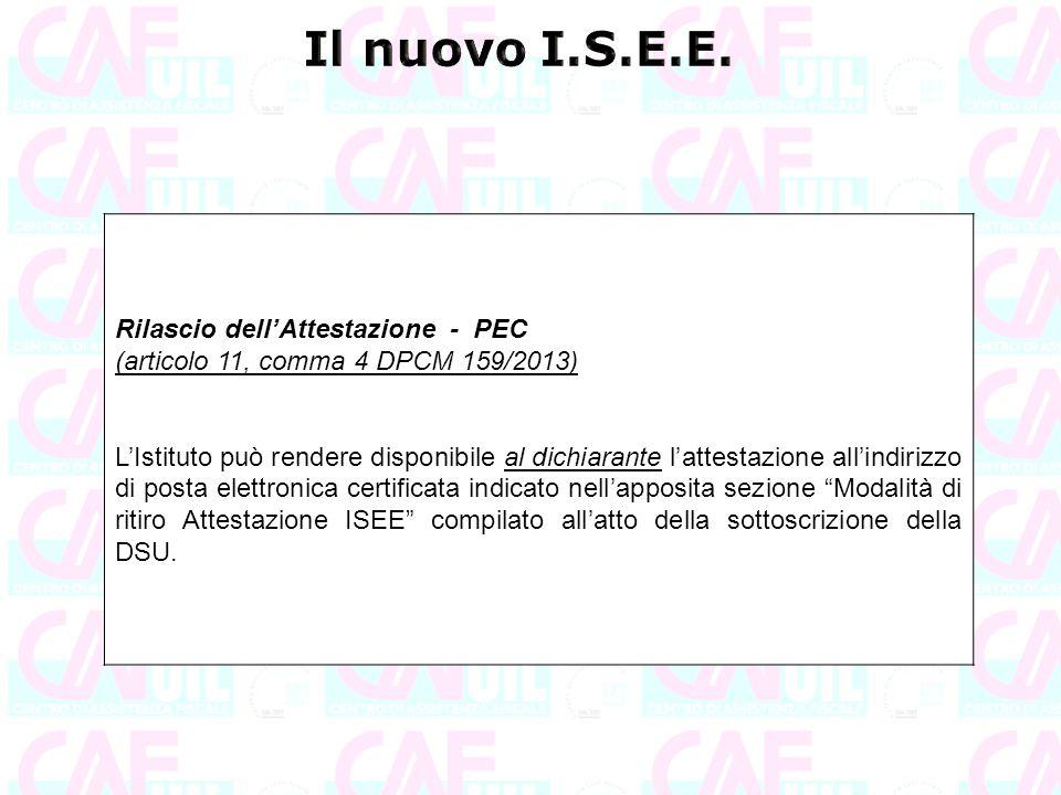 Rilascio dell'Attestazione - PEC (articolo 11, comma 4 DPCM 159/2013) L'Istituto può rendere disponibile al dichiarante l'attestazione all'indirizzo d