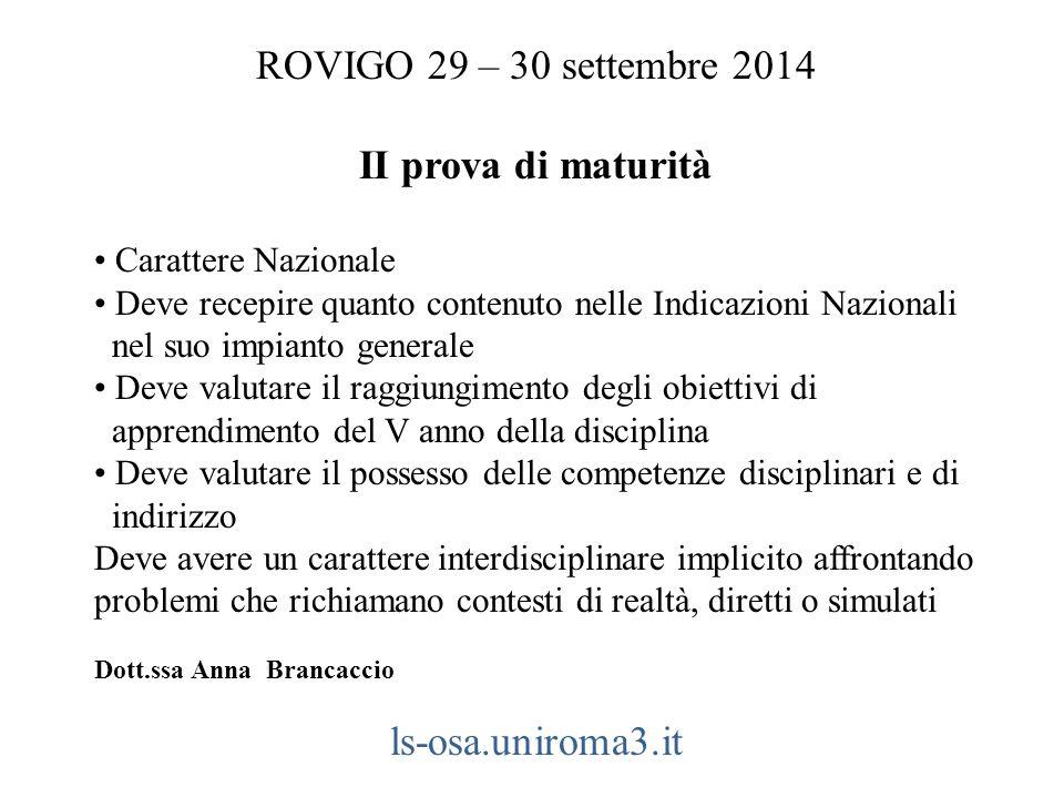 ROVIGO 29 – 30 settembre 2014 II prova di maturità Carattere Nazionale Deve recepire quanto contenuto nelle Indicazioni Nazionali nel suo impianto gen
