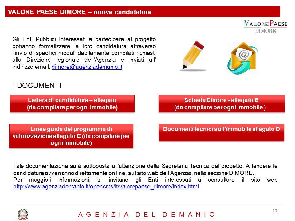 VALORE PAESE DIMORE – nuove candidature Lettera di candidatura – allegato (da compilare per ogni immobile) Lettera di candidatura – allegato (da compi