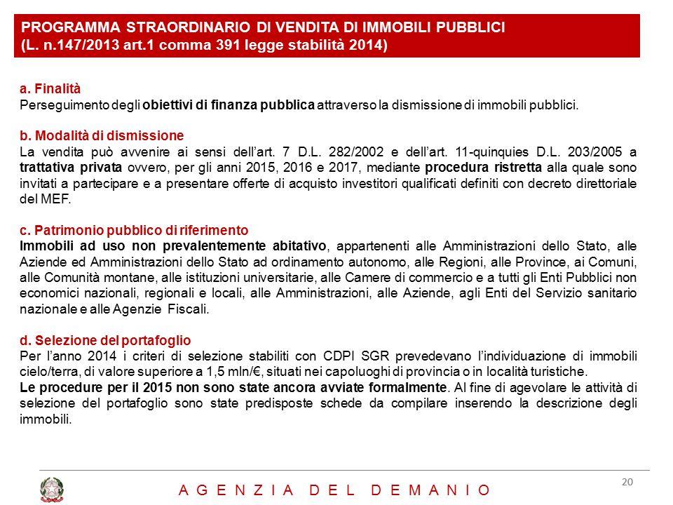 PROGRAMMA STRAORDINARIO DI VENDITA DI IMMOBILI PUBBLICI (L. n.147/2013 art.1 comma 391 legge stabilità 2014) a. Finalità Perseguimento degli obiettivi