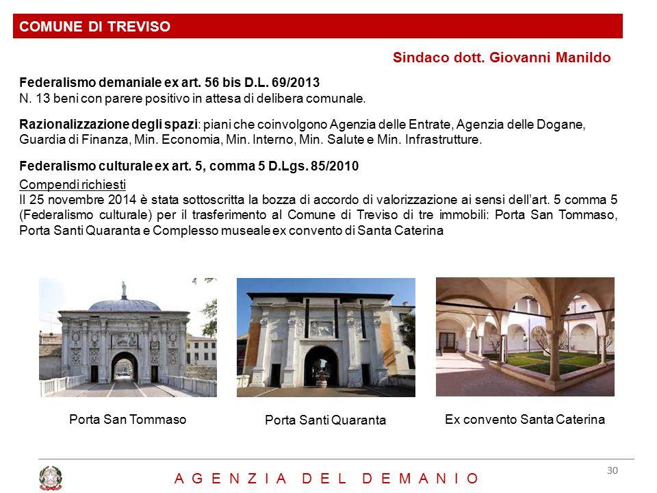 COMUNE DI TREVISO 30 A G E N Z I A D E L D E M A N I O Federalismo demaniale ex art. 56 bis D.L. 69/2013 N. 13 beni con parere positivo in attesa di d