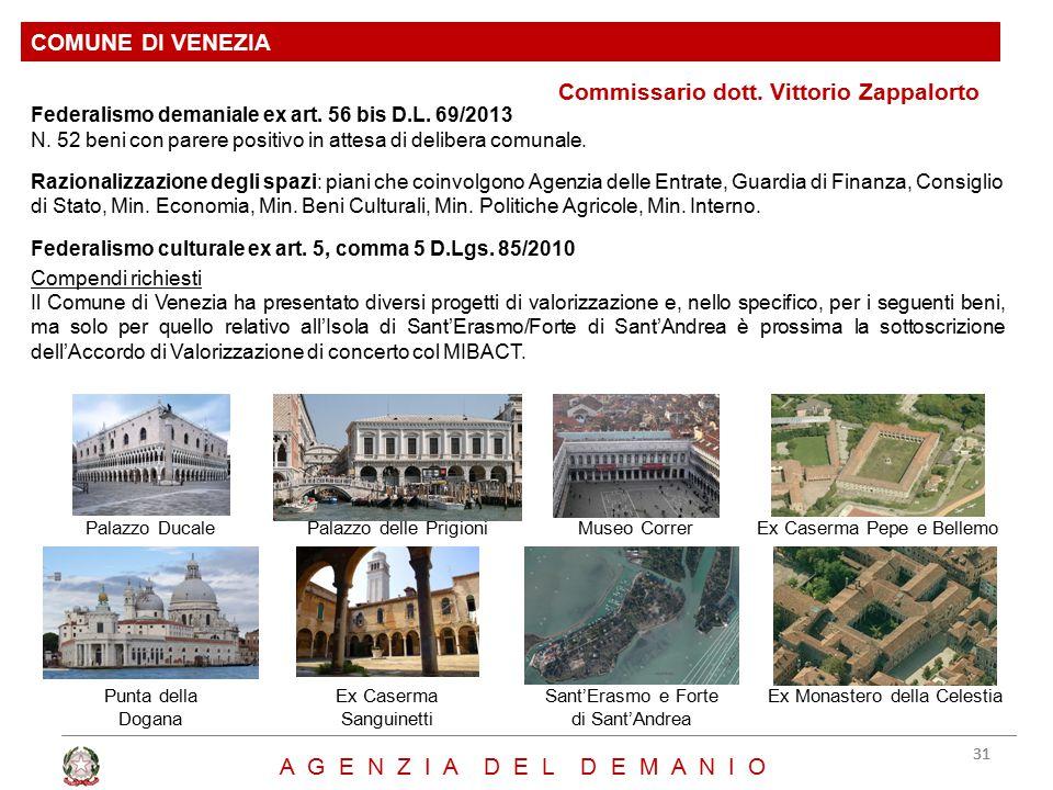 Commissario dott. Vittorio Zappalorto COMUNE DI VENEZIA 31 A G E N Z I A D E L D E M A N I O Federalismo demaniale ex art. 56 bis D.L. 69/2013 N. 52 b