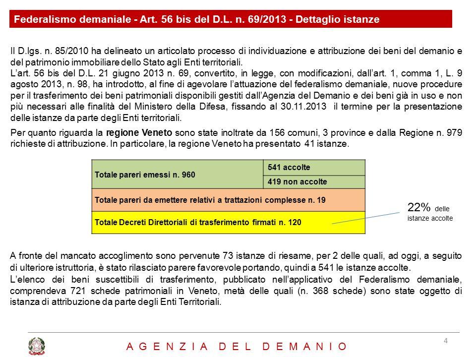 Federalismo demaniale - Art. 56 bis del D.L. n. 69/2013 - Dettaglio istanze Il D.lgs. n. 85/2010 ha delineato un articolato processo di individuazione