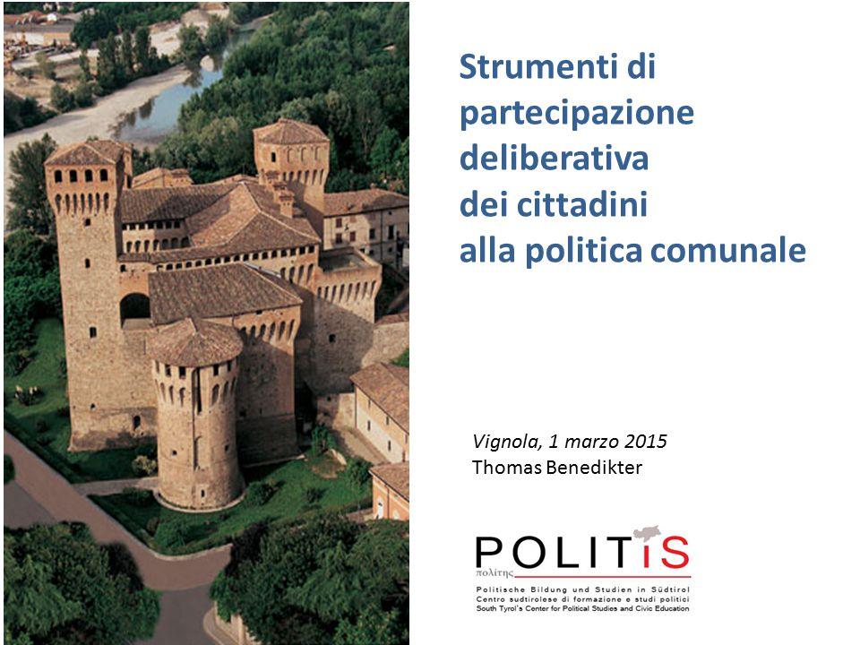 Vignola, 1 marzo 2015 Thomas Benedikter Strumenti di partecipazione deliberativa dei cittadini alla politica comunale