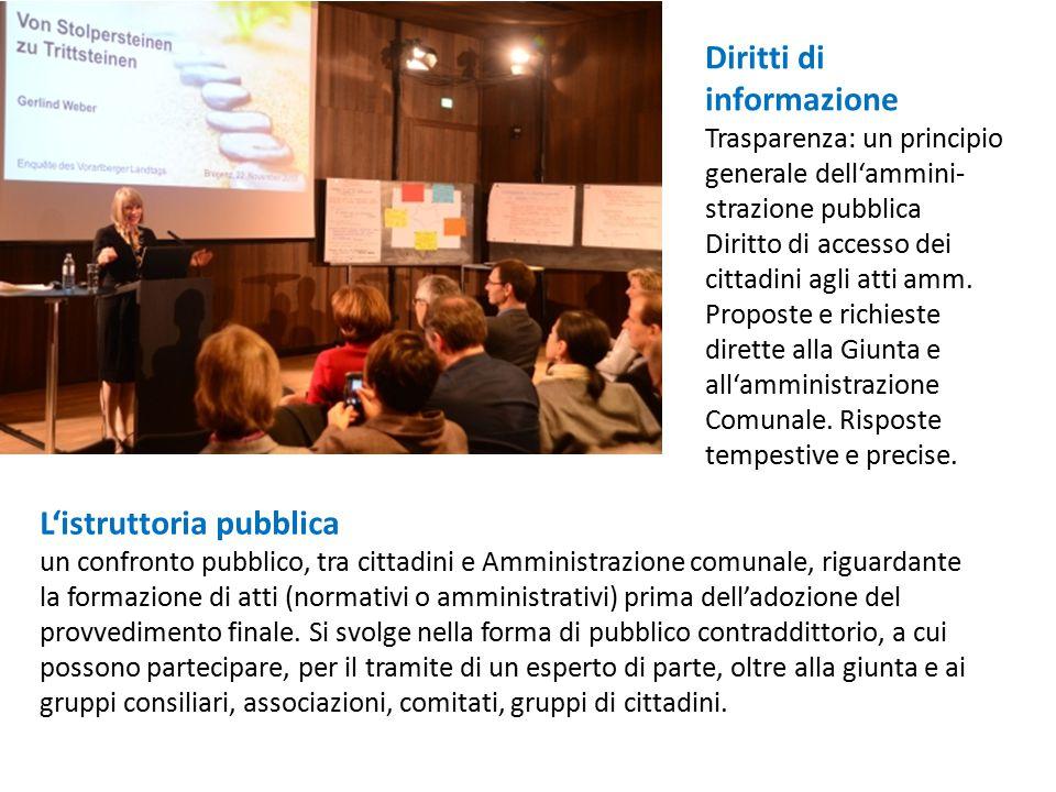 Diritti di informazione Trasparenza: un principio generale dell'ammini- strazione pubblica Diritto di accesso dei cittadini agli atti amm. Proposte e