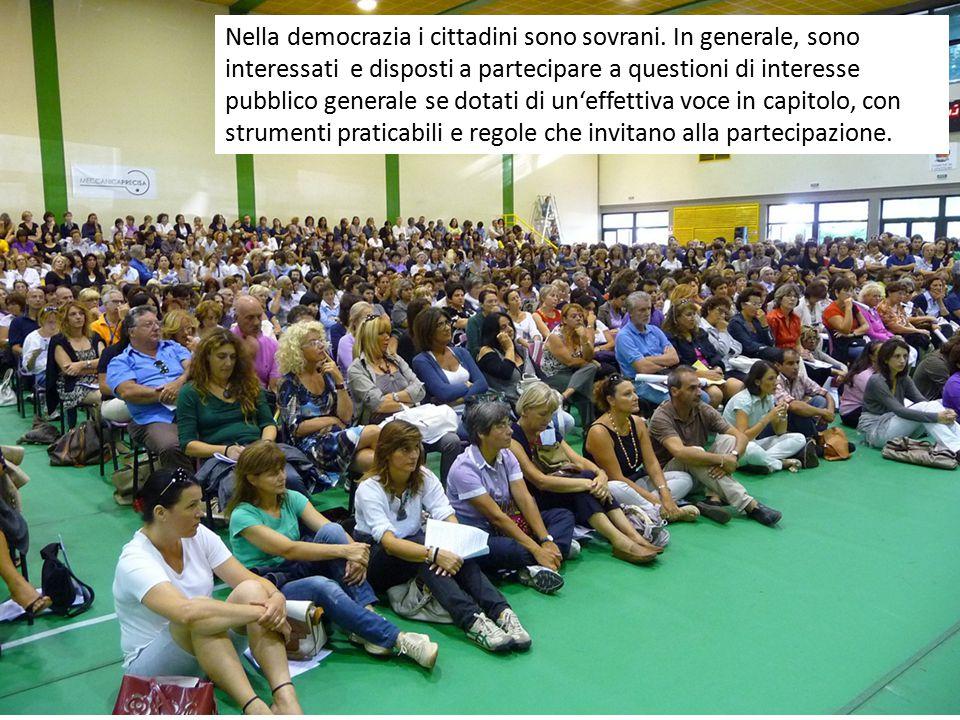 Nella democrazia i cittadini sono sovrani. In generale, sono interessati e disposti a partecipare a questioni di interesse pubblico generale se dotati