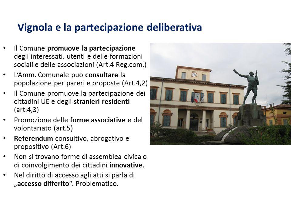 Vignola e la partecipazione deliberativa Il Comune promuove la partecipazione degli interessati, utenti e delle formazioni sociali e delle associazion