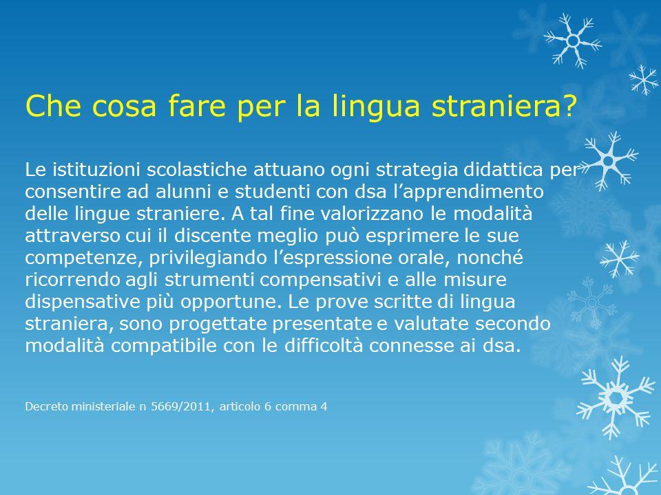 Che cosa fare per la lingua straniera? Le istituzioni scolastiche attuano ogni strategia didattica per consentire ad alunni e studenti con dsa l'appre