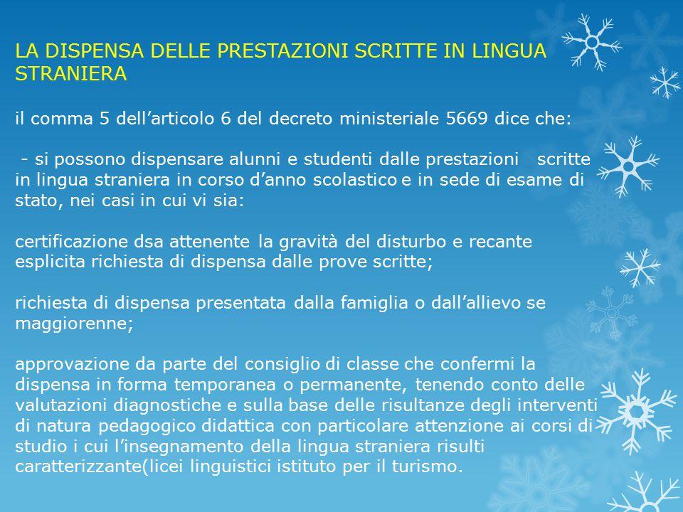 LA DISPENSA DELLE PRESTAZIONI SCRITTE IN LINGUA STRANIERA il comma 5 dell'articolo 6 del decreto ministeriale 5669 dice che: - si possono dispensare a