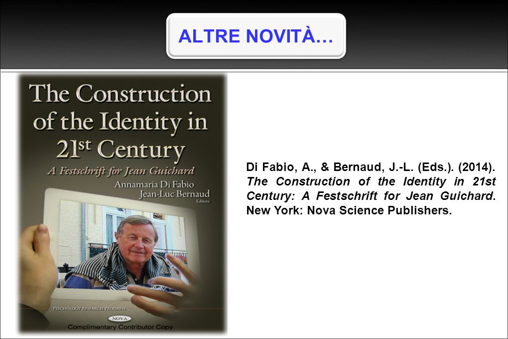 Di Fabio, A., & Bernaud, J.-L. (Eds.). (2014). The Construction of the Identity in 21st Century: A Festschrift for Jean Guichard. New York: Nova Scien