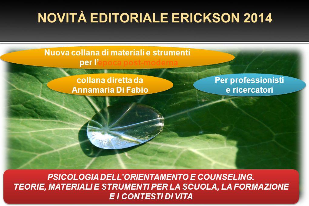 NOVITÀ EDITORIALE ERICKSON 2014 Nuova collana di materiali e strumenti per l' Nuova collana di materiali e strumenti per l' Per professionisti e ricer