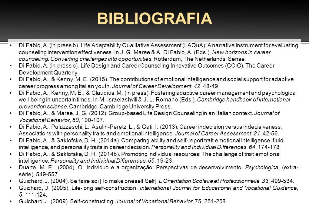 BIBLIOGRAFIA Di Fabio, A. (in press b). Life Adaptability Qualitative Assessment (LAQuA): A narrative instrument for evaluating counseling interventio