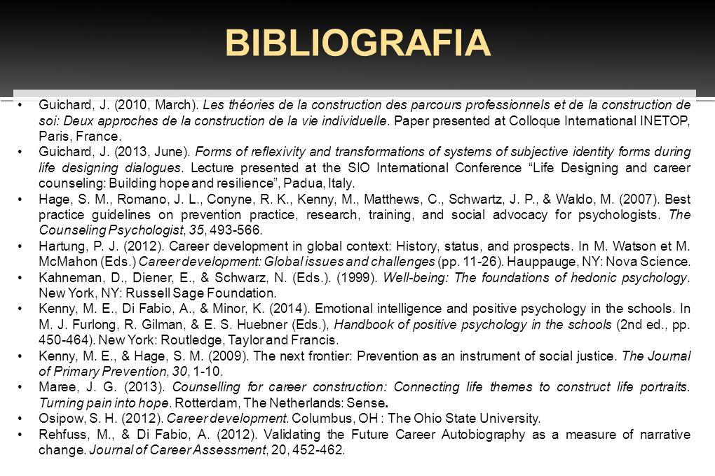 BIBLIOGRAFIA Guichard, J. (2010, March). Les théories de la construction des parcours professionnels et de la construction de soi: Deux approches de l