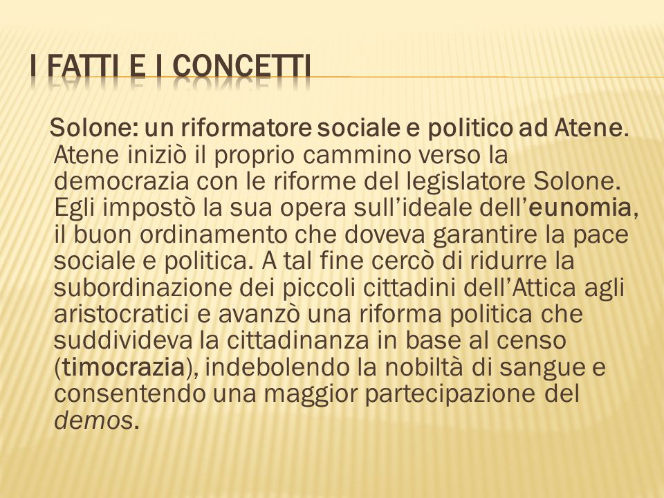 Solone: un riformatore sociale e politico ad Atene.