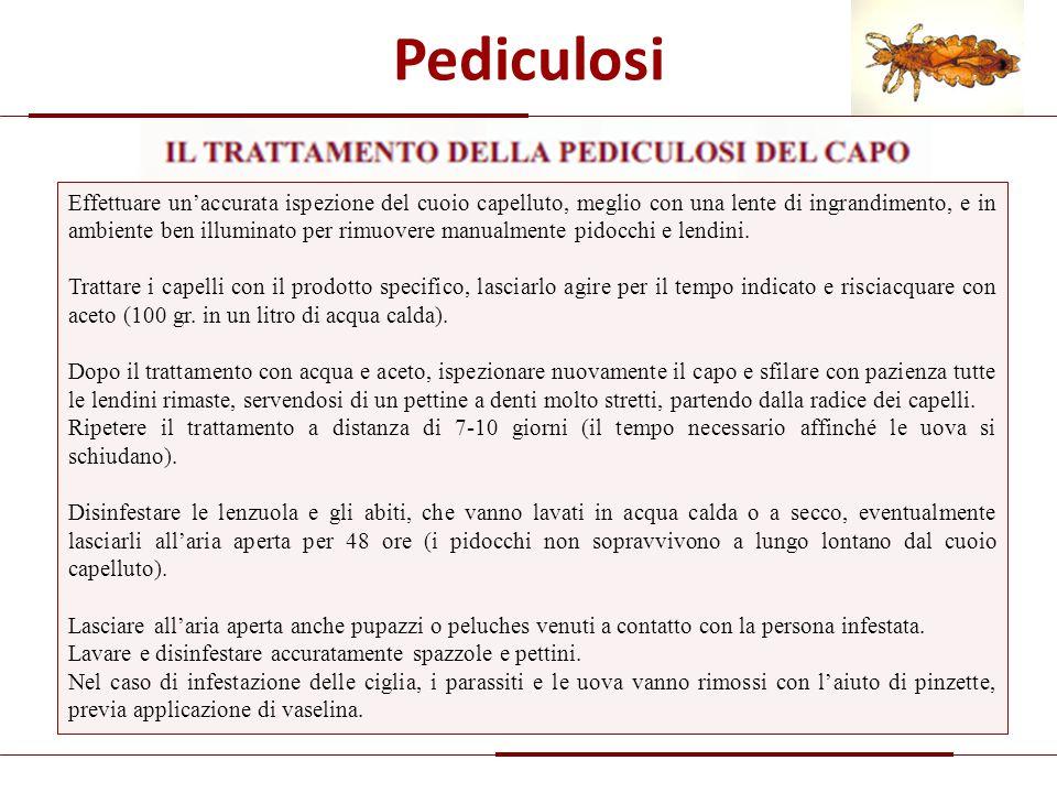 Pediculosi: prodotti Principio attivo Nome commerciale Concentrazione principio attivo PERMETRINANIX crema fluida1% MALATHION AFTIR gel antiparassitario 0.5% DIMETICONE Dimeticone 4% lozione galenica 4%