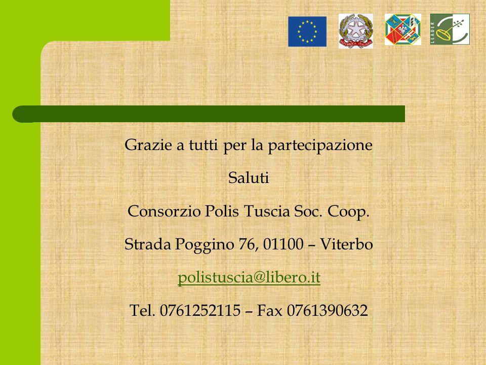 Grazie a tutti per la partecipazione Saluti Consorzio Polis Tuscia Soc.