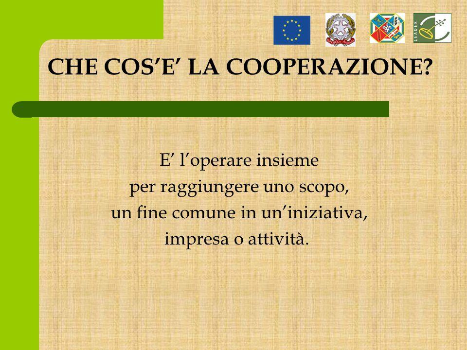 PRINCIPI DELLA COOPERAZIONE Adesione libera e volontaria Controllo democratico da parte dei soci Partecipazione economica da parte dei soci Autonomia e indipendenza Cooperazione tra cooperative Impegno verso la collettività